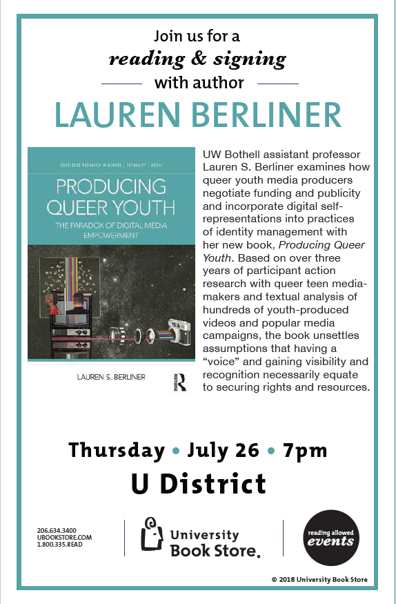 Producing Queer Youth: The Paradox of Digital Media Empowerment. Book reading and signing with Lauren Berliner