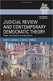 Scott Lemieux and David Watkins: Judicial Review and Contemporary Democratic Theory