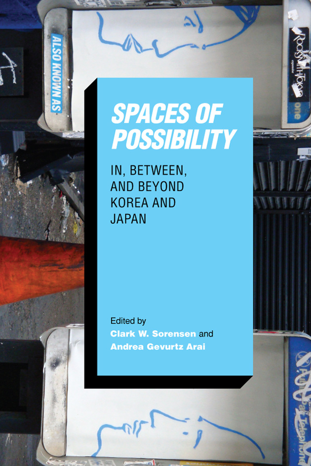 Spaces of Possibility: In, Between, and Beyond Korea and Japan; Book Launch