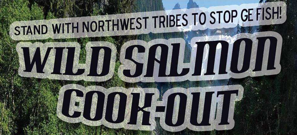 Wild Salmon Cook-out: Stand with Northwest Tribes