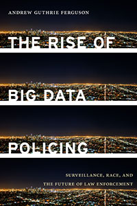 Tech Policy Lab Tech Talk - The Rise of Big Data Policing: Surveillance, Race, and the Future of Law Enforcement