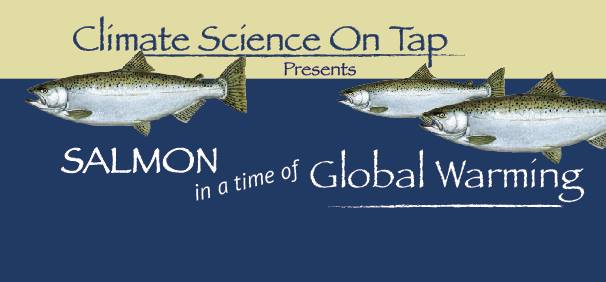 Science on Tap Presents: Salmon in a time of Global Warming