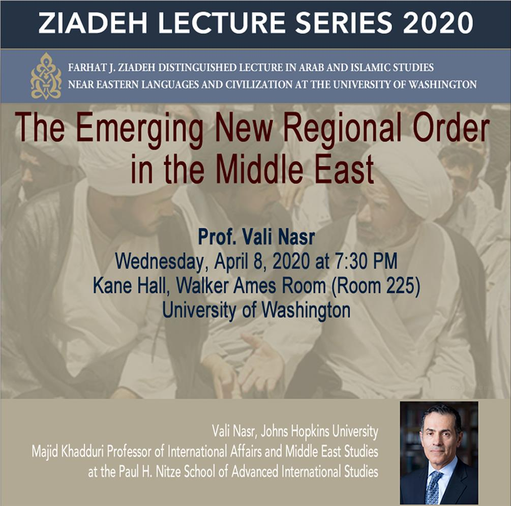"CANCELED - The Farhat J. Ziadeh Distinguished Lecture in Arab and Islamic Studies: Vali Nasr presents ""The Emerging New  Regional Order in the Middle East"""