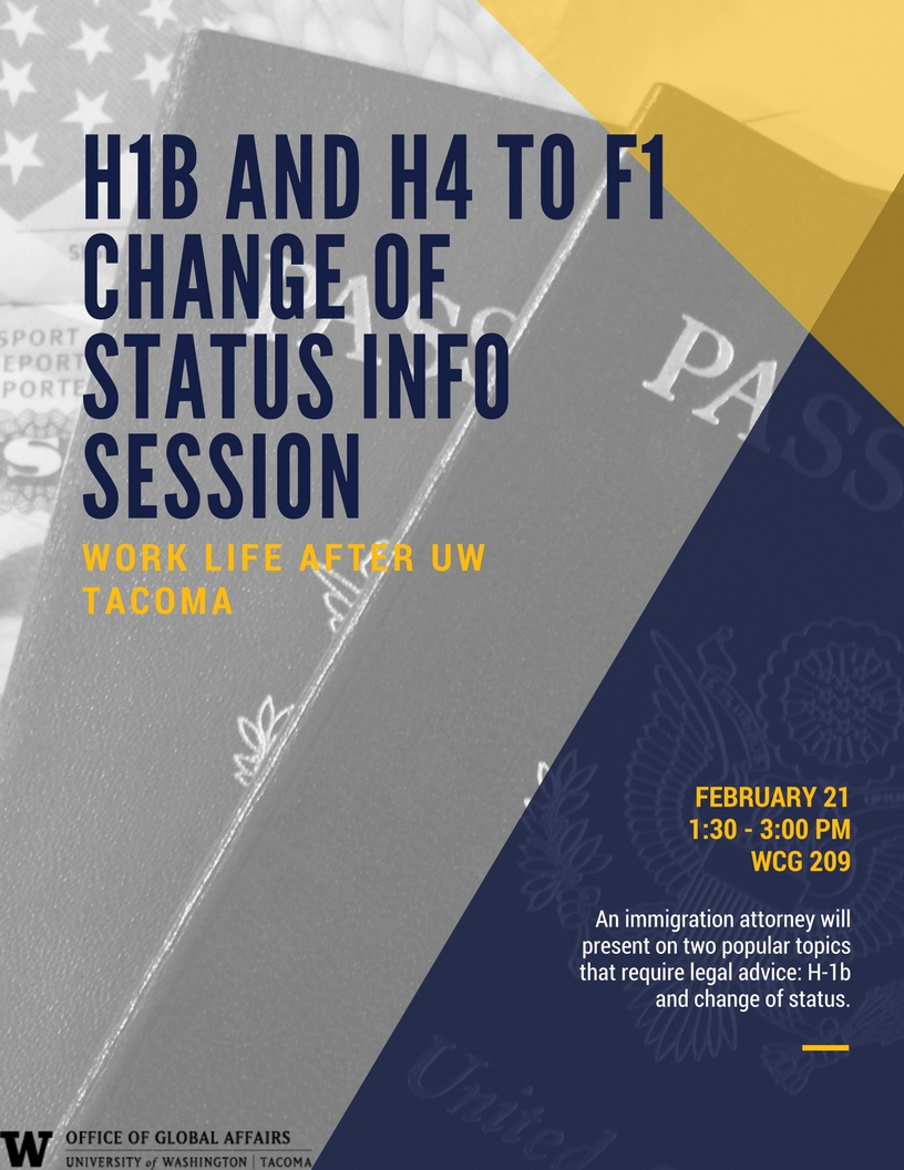 UWT ISSS Career Series: H1b and H4 to F1 Change of Status Info Session