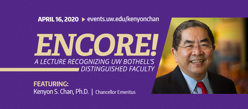 POSTPONED -- Encore! Lecture with Kenyon Chan, Ph.D., Chancellor Emeritus