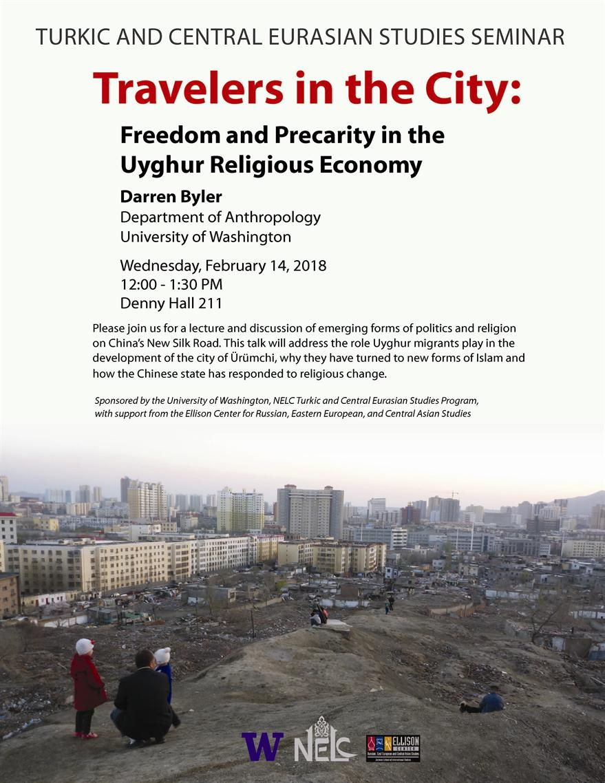 Turkic and Central Eurasian Studies Seminar - Travelers in the City: Freedom and Precarity in the Uyghur Religious Economy