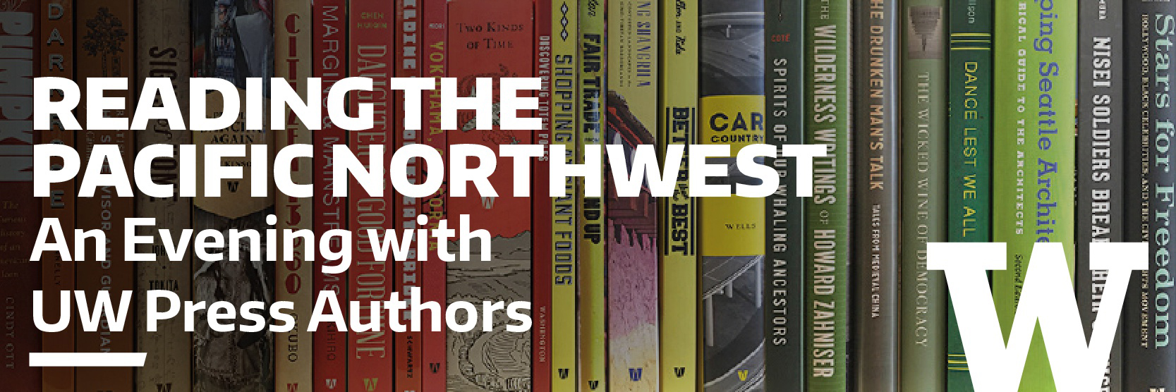 Reading the Pacific Northwest: An Evening with UW Press Authors