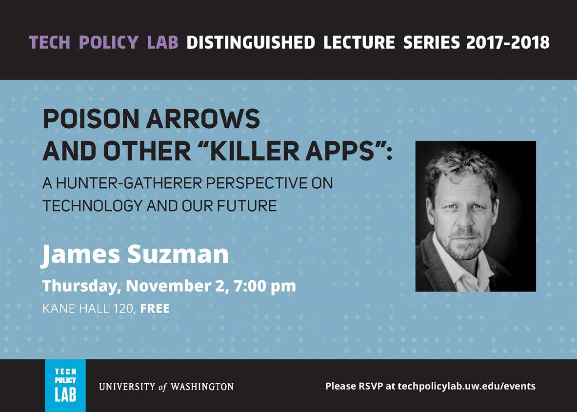 "Tech Policy Lab Distinguished Lecture with James Suzman: Poison Arrows and Other ""Killer Apps"""
