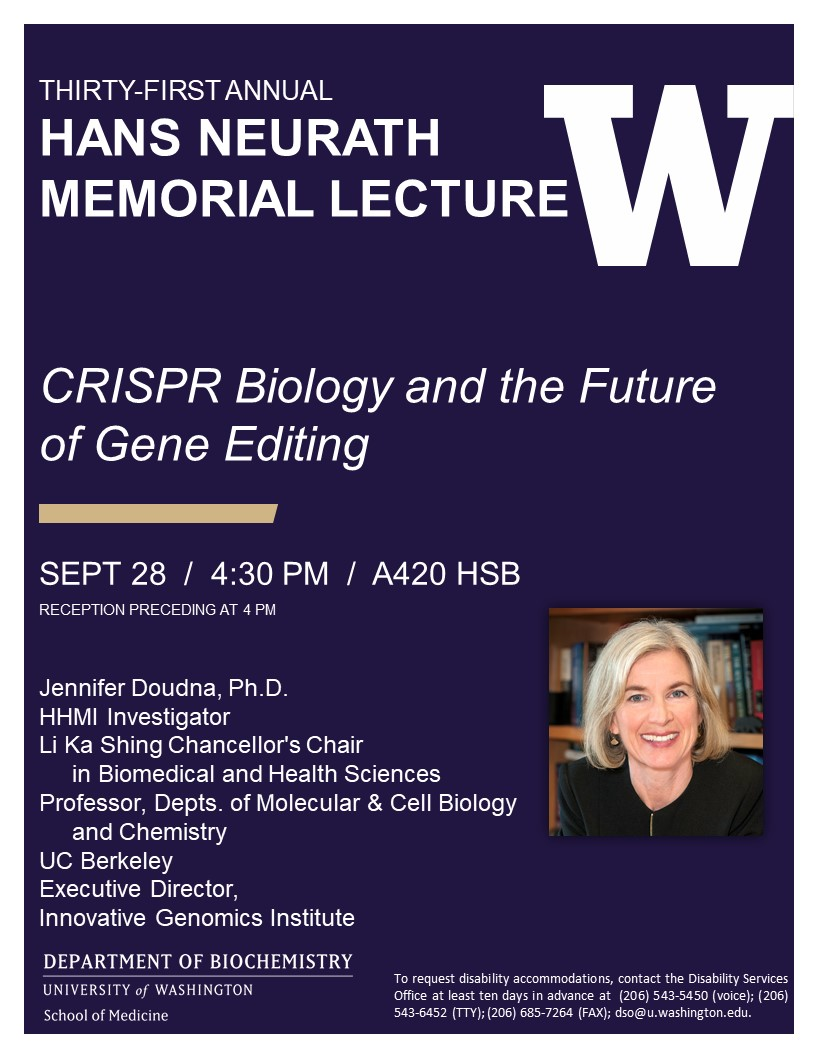 The Thirty-First Annual Hans Neurath Memorial Lecture, Jennifer Doudna, Ph.D., UC Berkeley, CRISPR Biology and the Future of Gene Editing