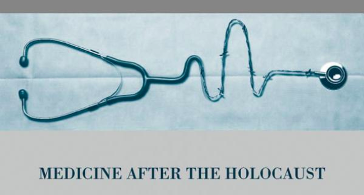 Medicine & Medical Ethics After the Holocaust