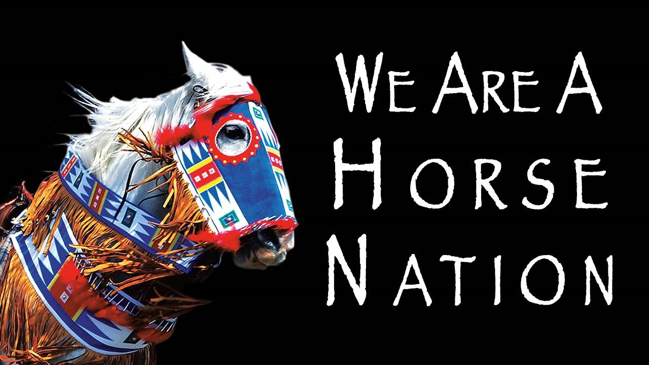"""We Are A Horse Nation"" Screening and Round Table Discussion"