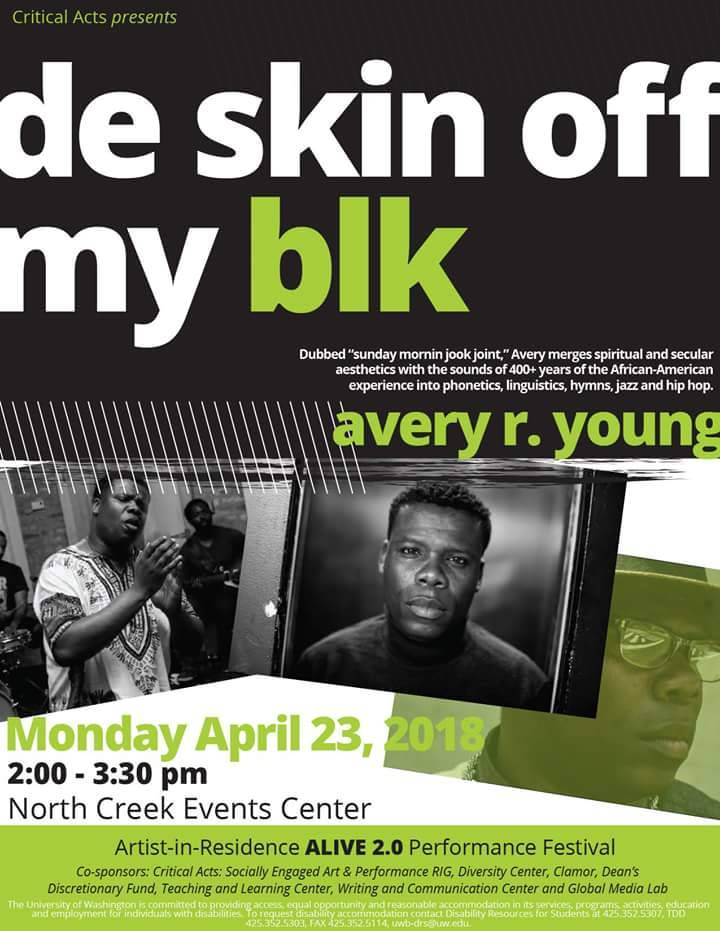 "Critical Acts Artist-in-Residence 2018: avery r. young ""de skin off my blk"""