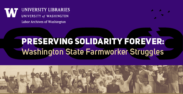Preserving Solidarity Forever: Washington State Farmworker Struggles