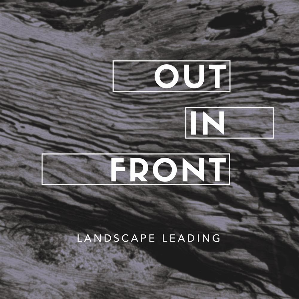 EXHIBIT:  Out in Front | Landscape Leading