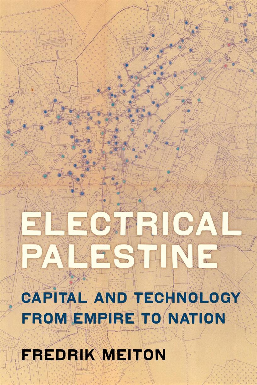 "Lecture: Fredrik Meiton, ""Electrical Palestine: Zionist and Arab Technopolitics Under the British Mandate"""