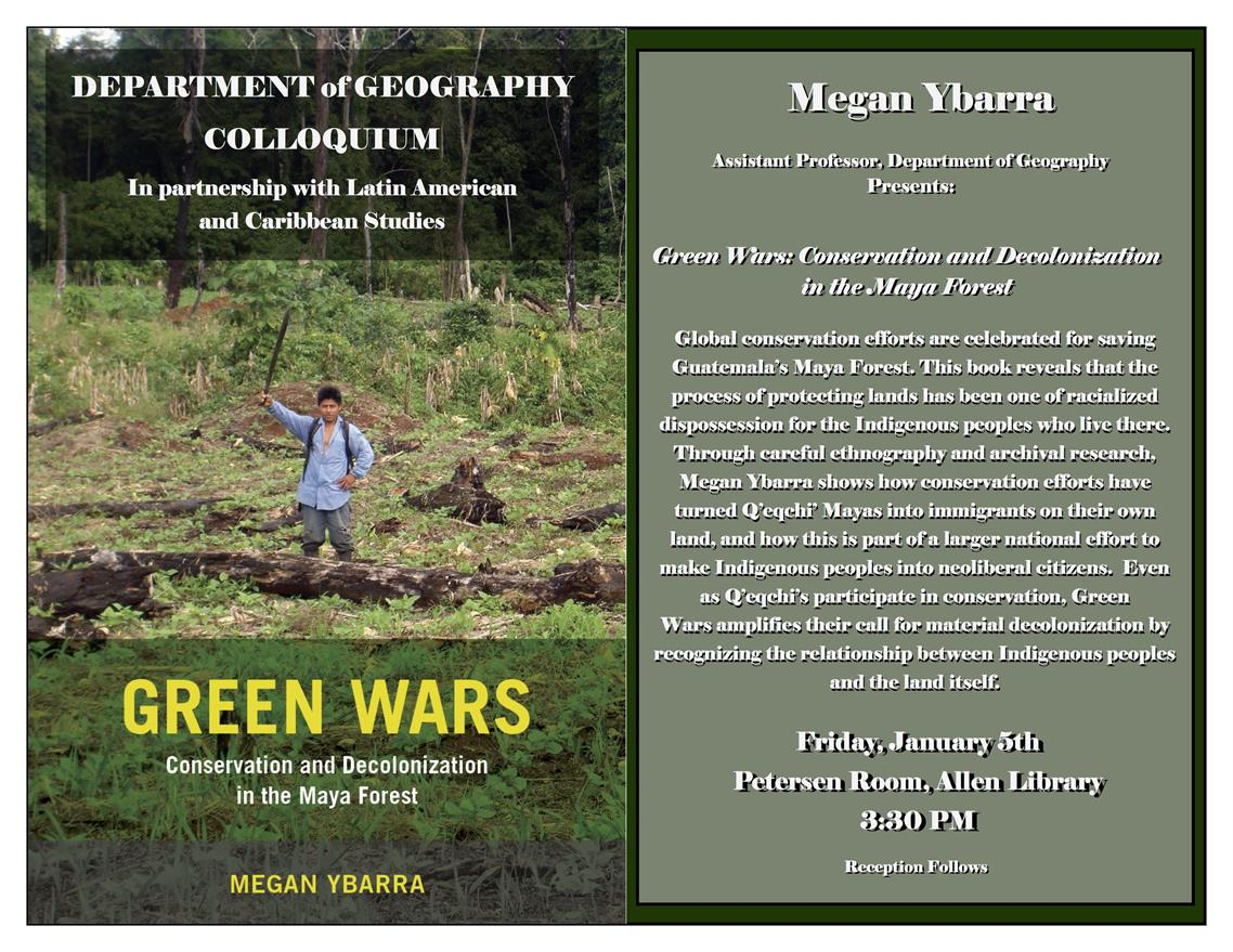 "Geography Colloquium: ""Green Wars: Conservation and Decolonization in the Maya Forest"""