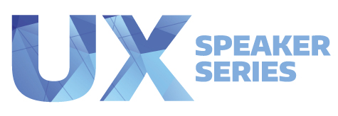 UX Speaker Series: Jeanine Spence & Kent Sullivan, Be Curious With Us