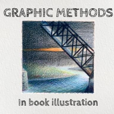 EXHIBIT: Graphic Methods in Book Illustration