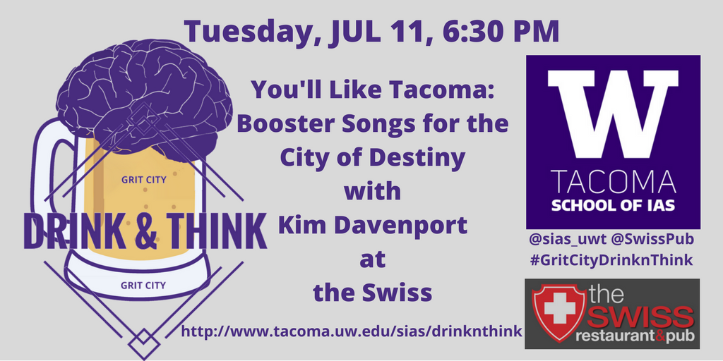 You'll Like Tacoma: Booster Songs for the City of Destiny  -- Grit City Think & Drink