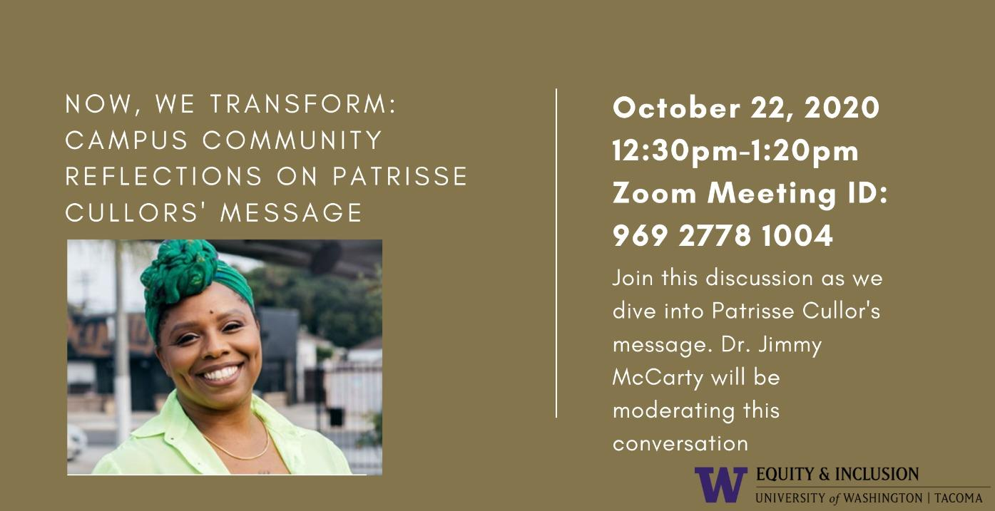 Now, We Transform: Campus Community Reflections on Patrisse Cullors' Message