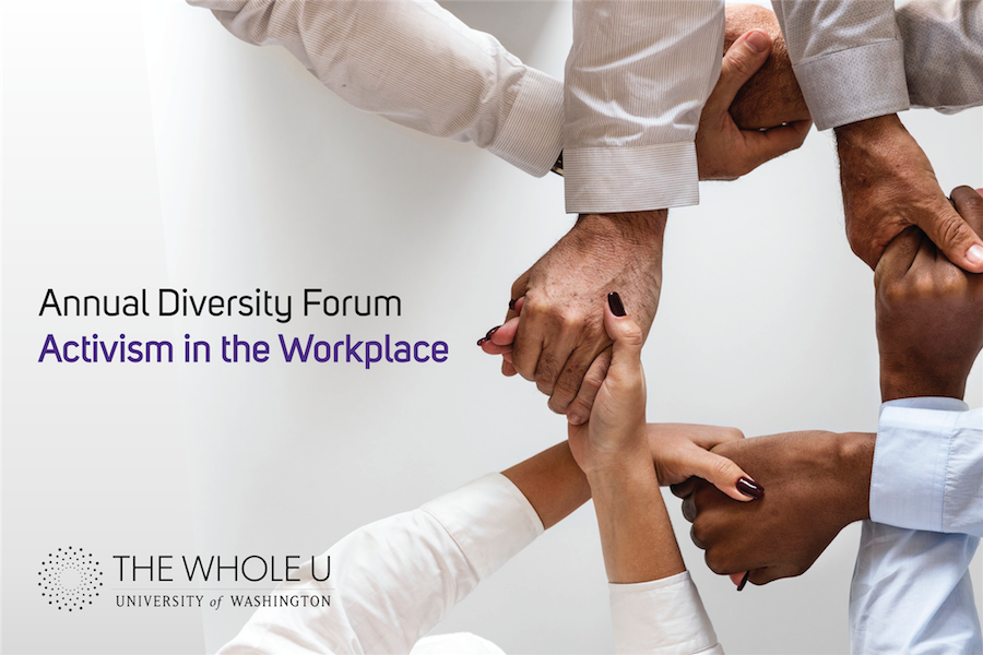 Annual Diversity Forum: Activism in the Workplace