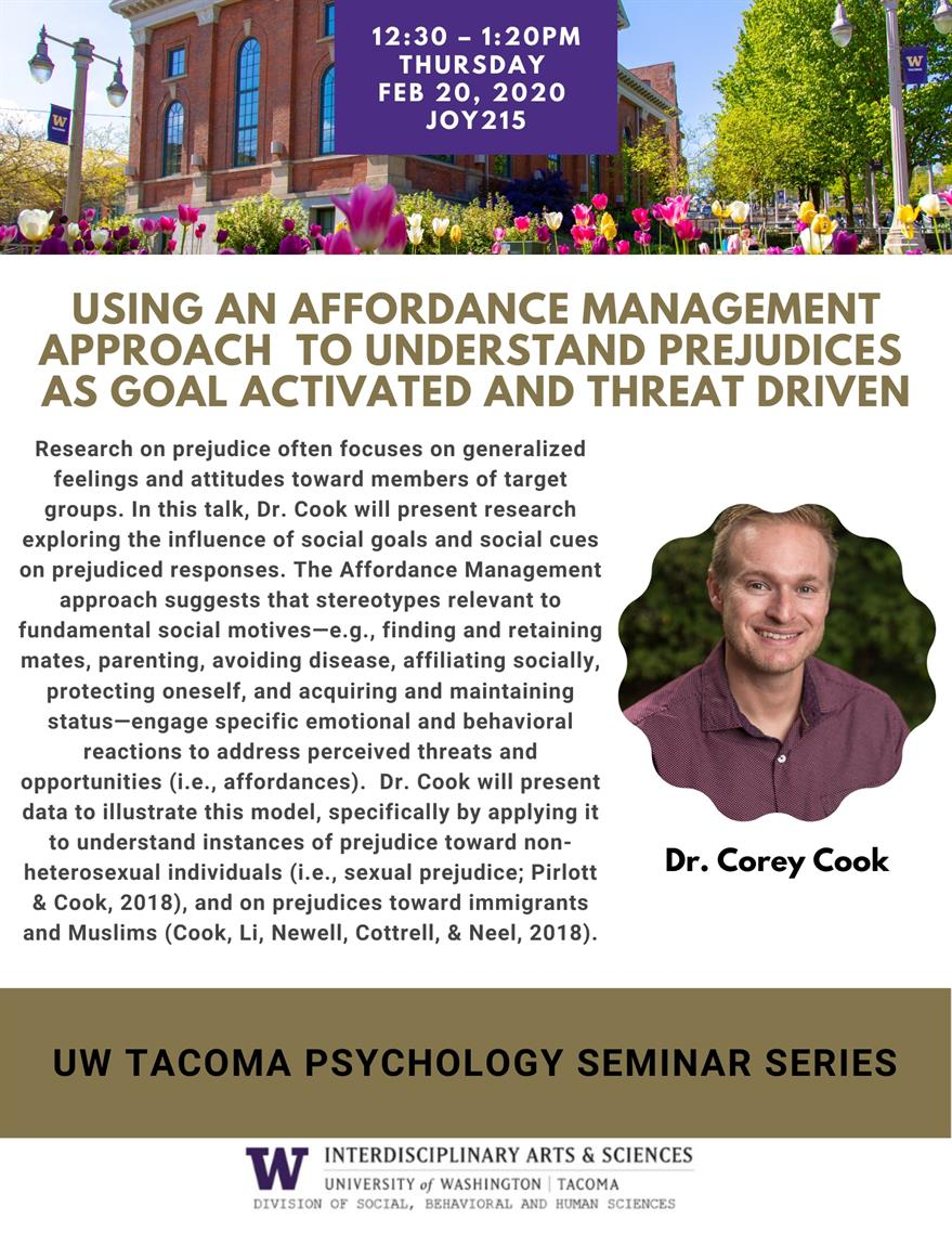 Using an Affordance Management Approach to Understand Prejudices as Goal Activated and Threat Driven: UW Tacoma Psychology Seminar Series