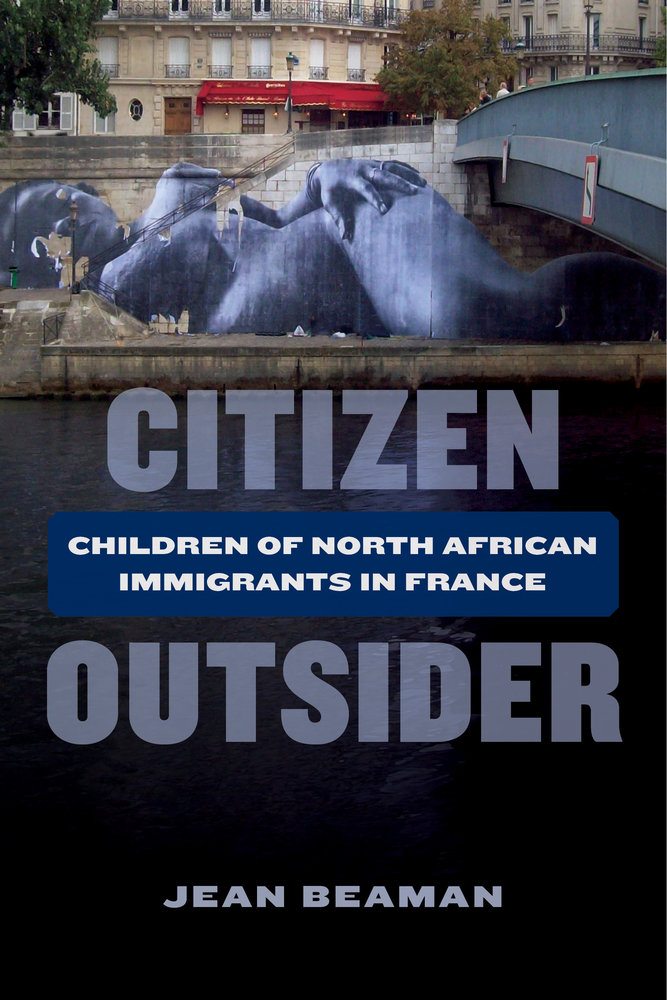 """Transcultural Approaches to Europe Lecture Series: Jean Beaman, """"Citizen Outsider: Race and Racism in France and Beyond"""""""