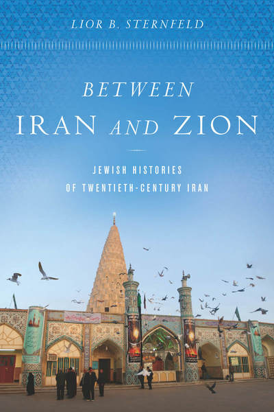 Iranian Jews in the Twentieth Century: Between Iranian Nationalism, Communism, and Zionism