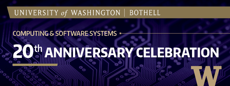 Computing & Software Systems 20th Anniversary Celebration