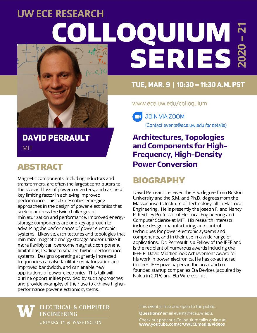 UW ECE Research Colloquium Lecture Series | Architectures, Topologies and Components for High-Frequency, High-Density Power Conversion -  David Perrault, Massachusetts Institute of Technology
