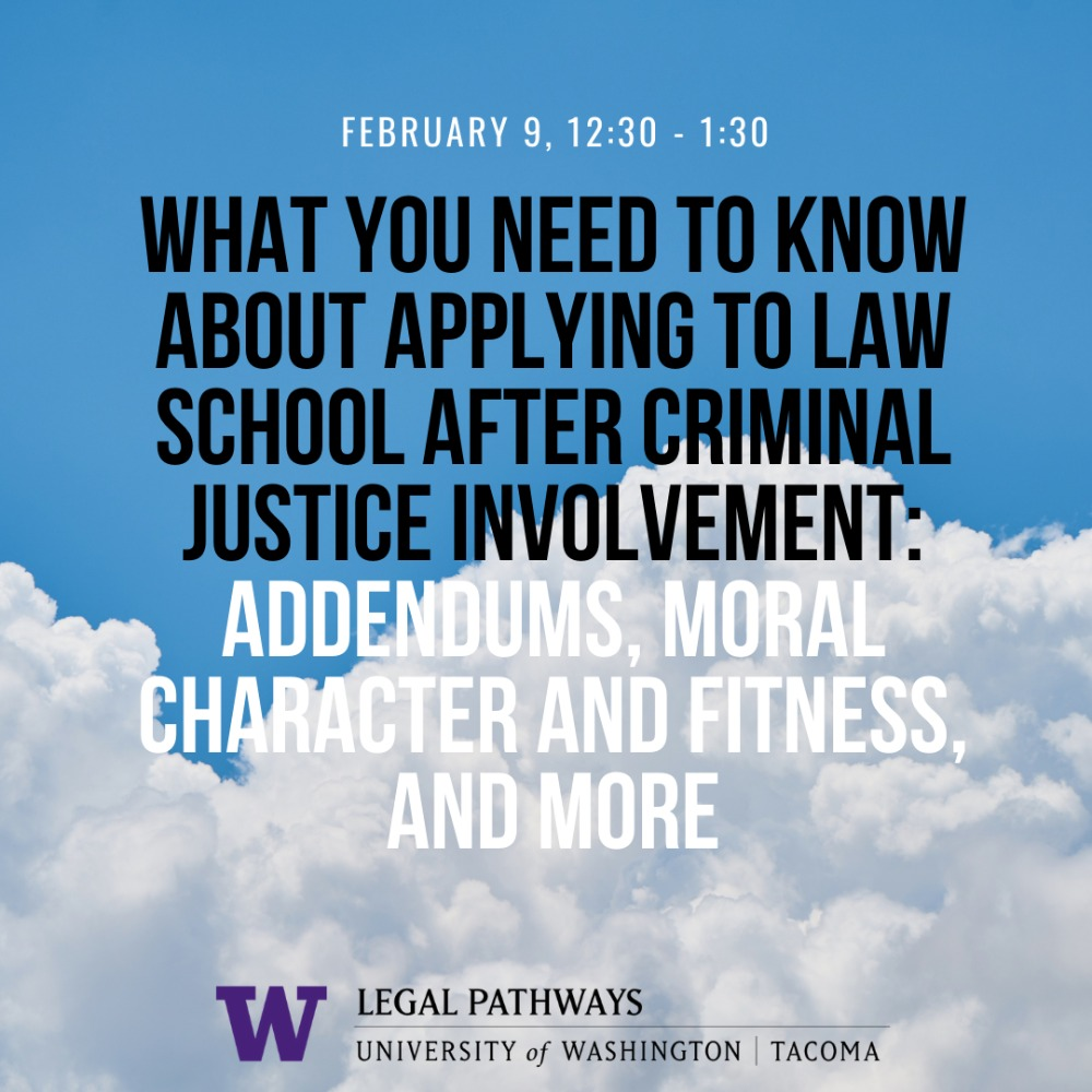 What You Need to Know About Applying to Law School After Criminal Justice Involvement: Addendums, Moral Character and Fitness, and More