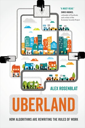 Tech Policy Lab Tech Talk with Alex Rosenblat | Uberland:  How Algorithms Are Rewriting the Rules of Work