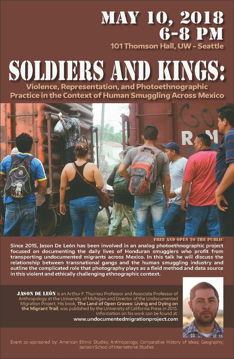 Soldiers and Kings:  Violence, Representation, and Photoethnographic  Practice in the Context of Human Smuggling Across Mexico  - Jason DeLeon