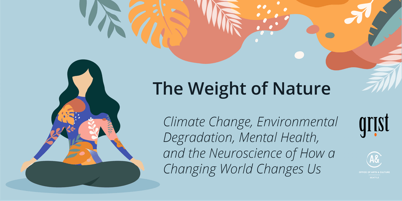 The Weight of Nature: A workshop on climate change and mental health