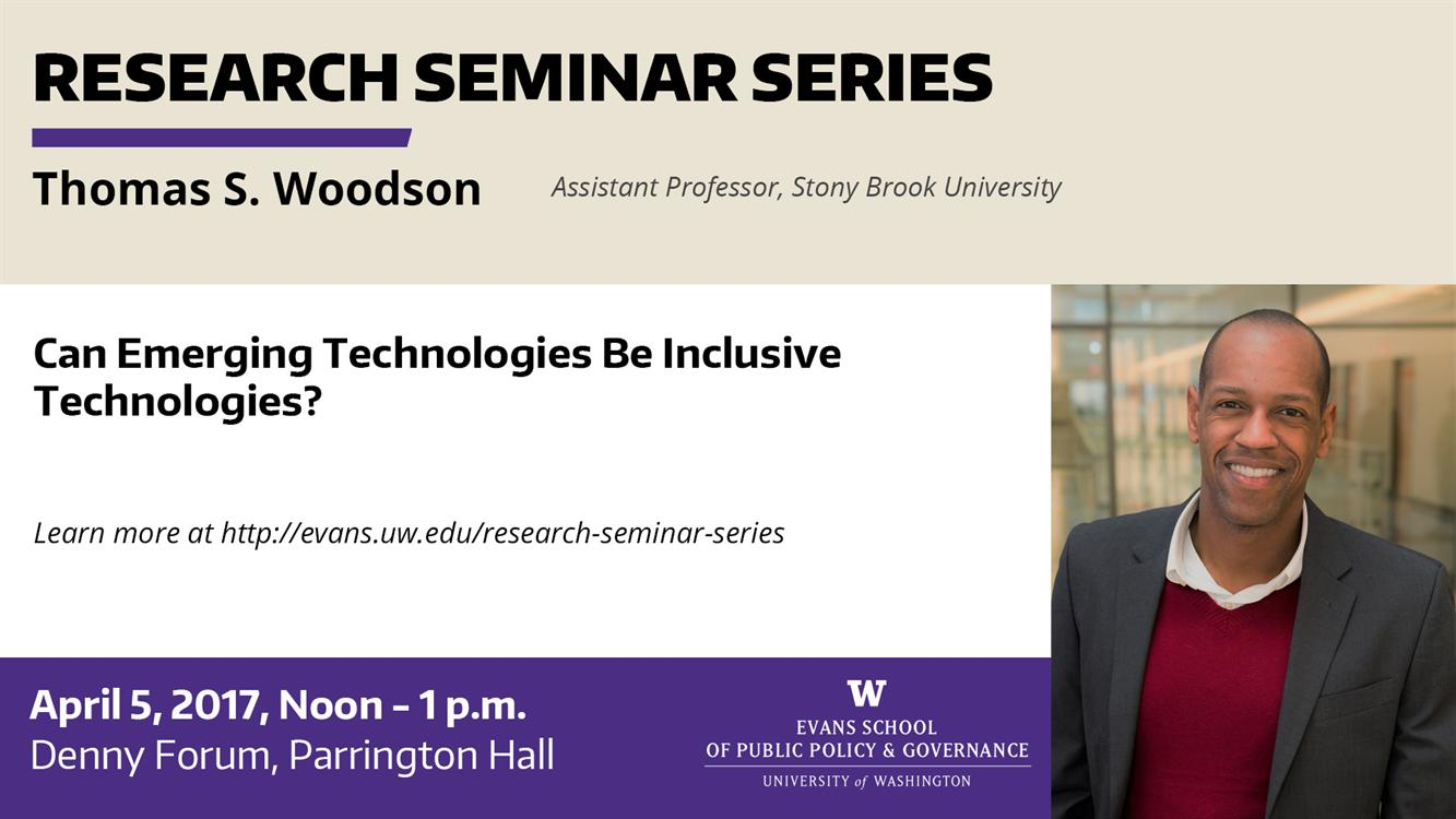 Can emerging technologies be inclusive technologies? Thomas S. Woodson, Evans School Research Seminar Series