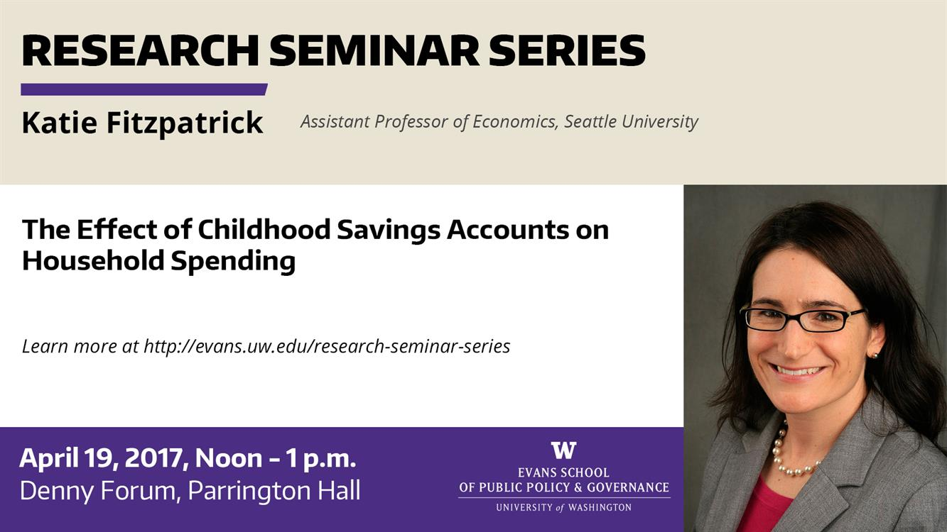 The Effect of Childhood Savings Accounts on Household Spending; Evans School Research Seminar Series