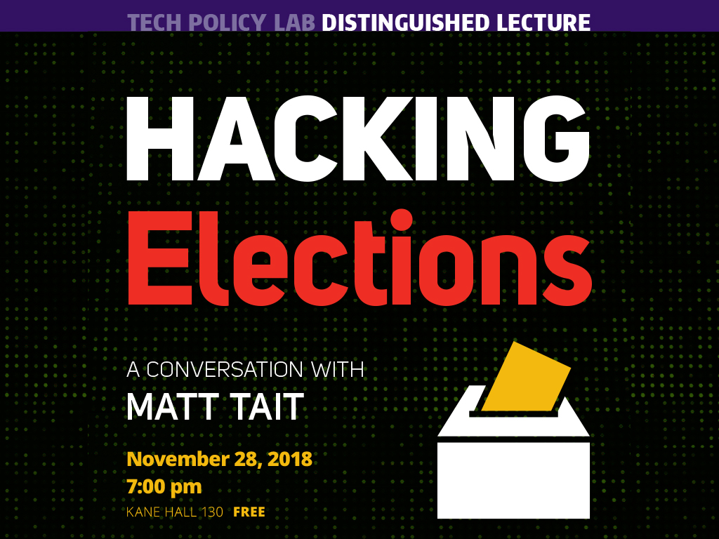 Hacking Elections: A Conversation with Matt Tait | Tech Policy Lab Distinguished Lecture