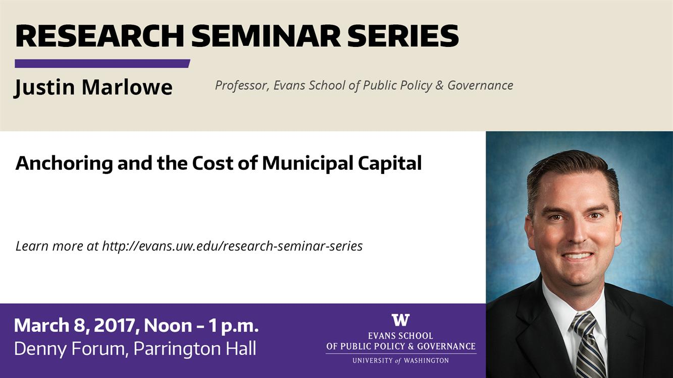 Anchoring and the Cost of Municipal Capital, Professor Justin Marlowe, Evans School Research Seminar Series