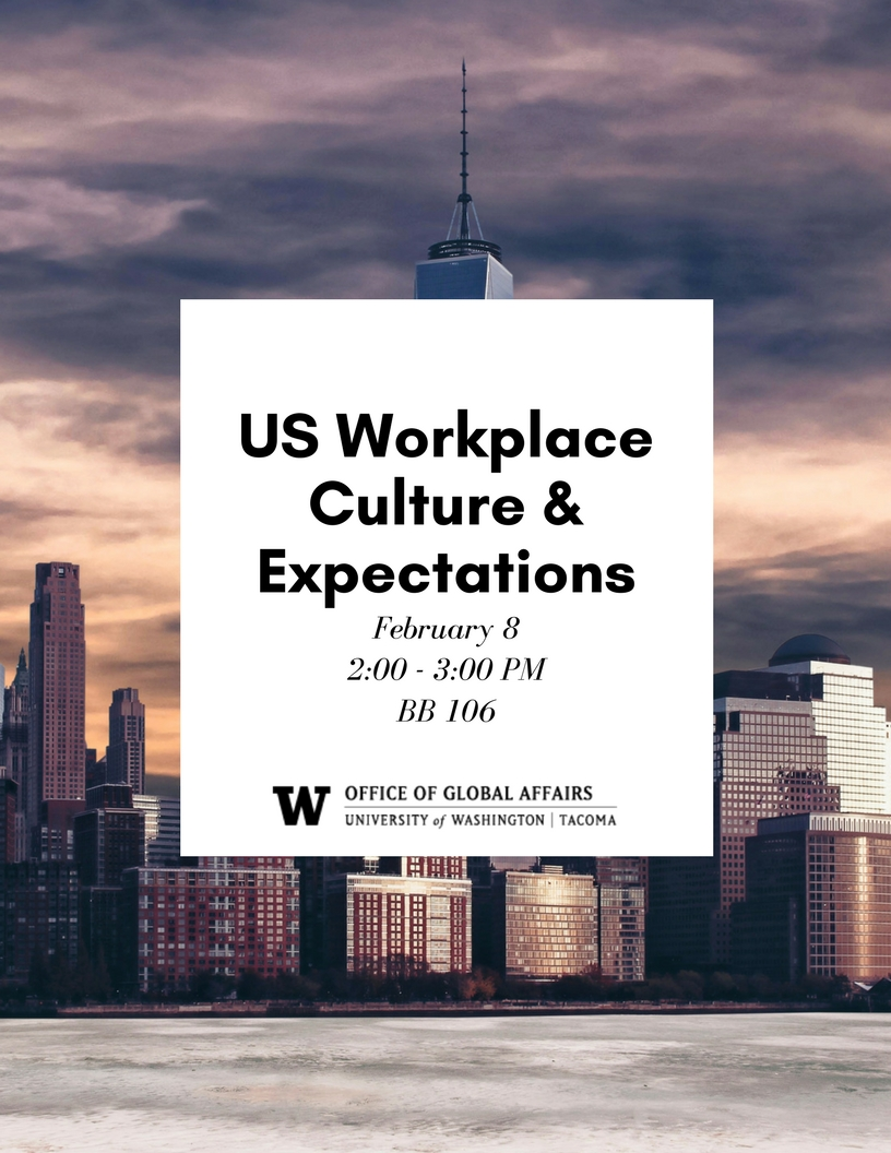 UWT ISSS Career Series: Understanding U.S. Workplace Culture and Expectations