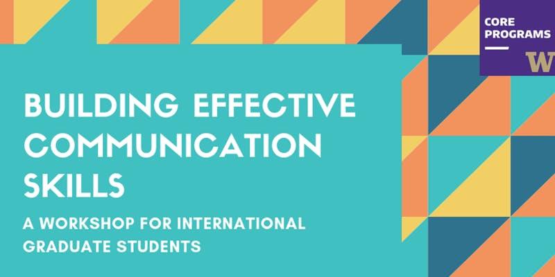 Building Effective Communication Skills: A Workshop for International Graduate Students