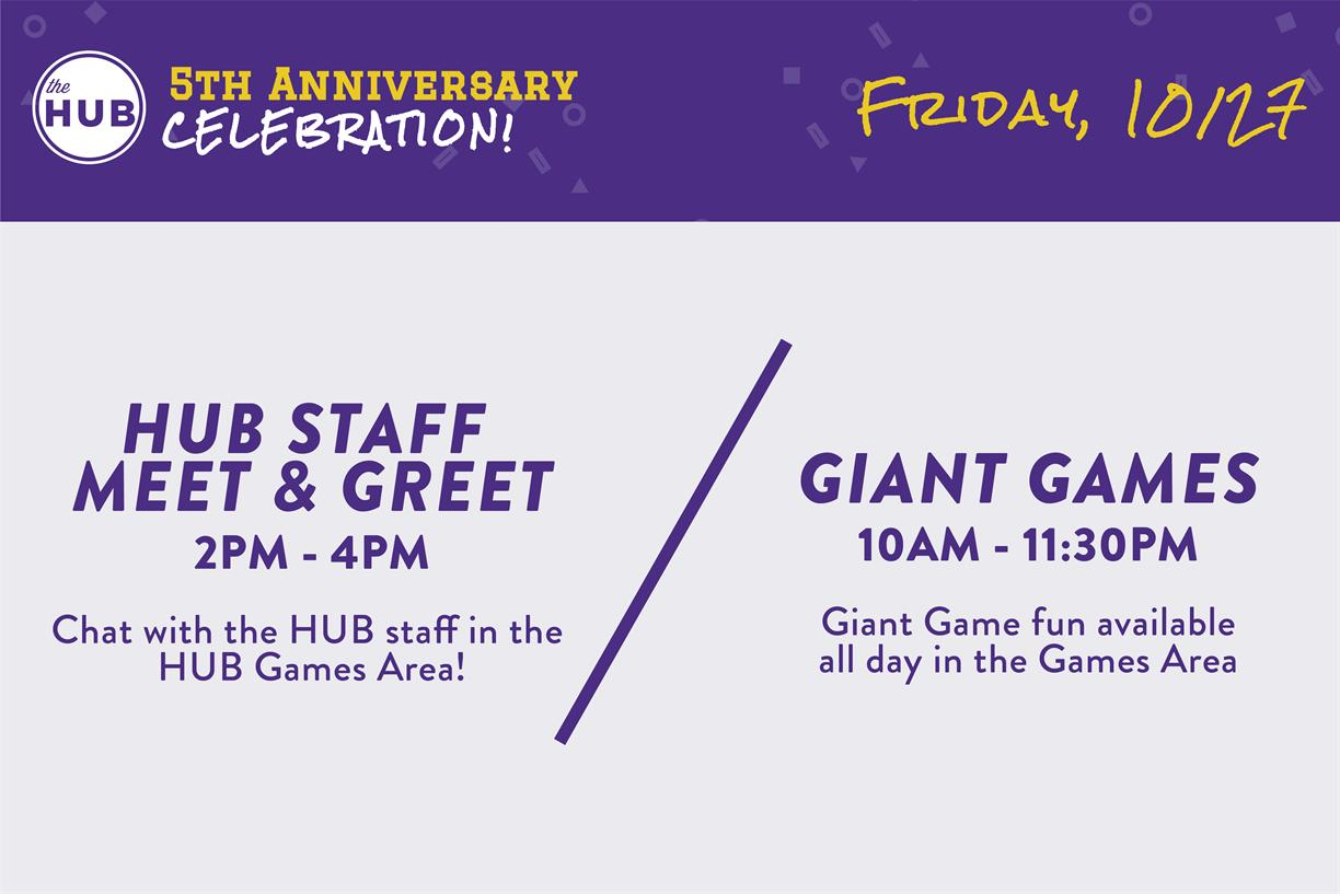 HUB 5th Anniversary: HUB Staff Meet-N-Greet + Giant Games