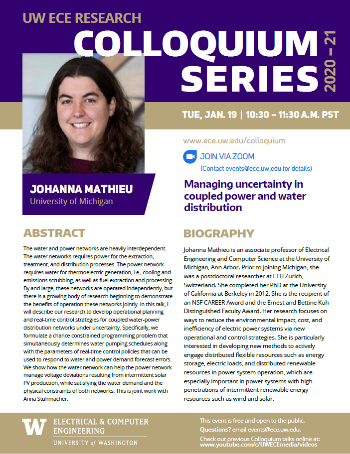 UW ECE Research Colloquium Lecture Series   Managing uncertainty in coupled power and water distribution networks -  Johanna Mathieu, University of Michigan