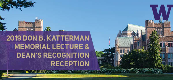 Don B. Katterman Memorial Lecture and Dean's Recognition Reception