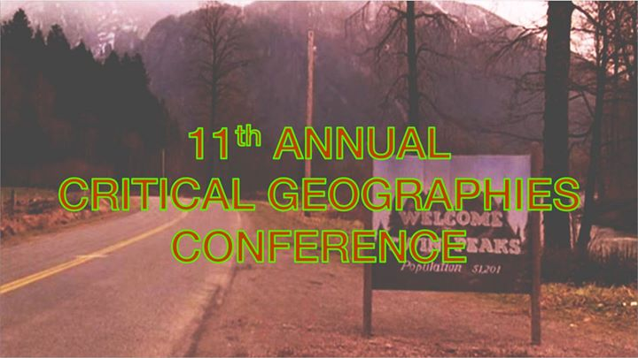 11th Annual Critical Geographies Conference