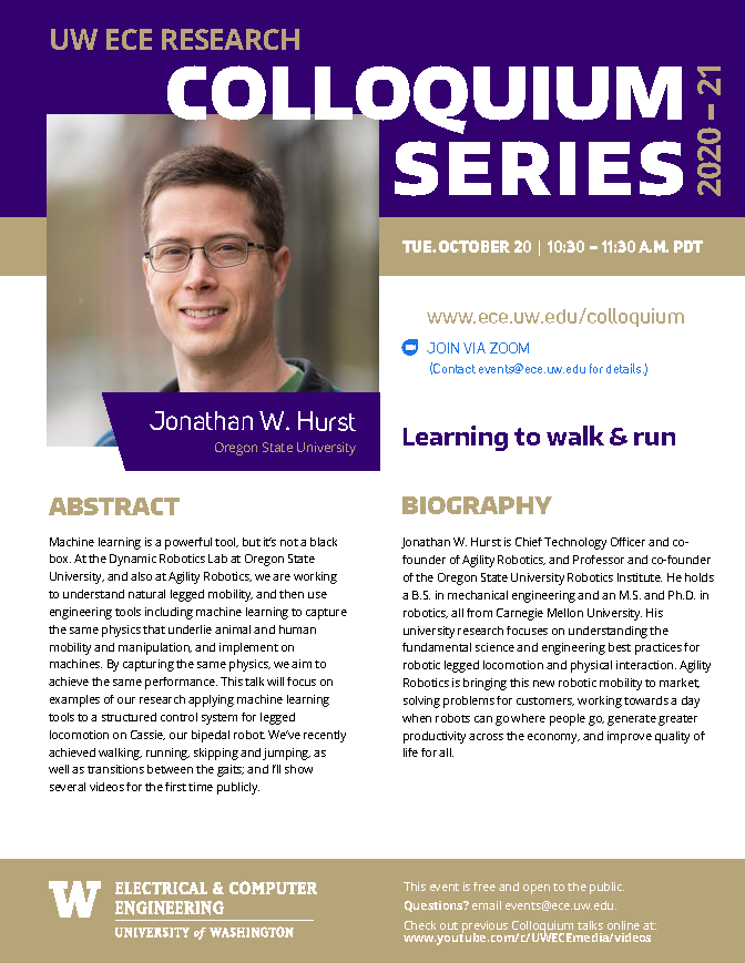 UW ECE Research Colloquium Lecture Series | Learning to walk and run - Jonathan W. Hurst (OSU)
