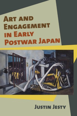 Book Talk:  Art and Engagement in Early Postwar Japan by Justin Jesty