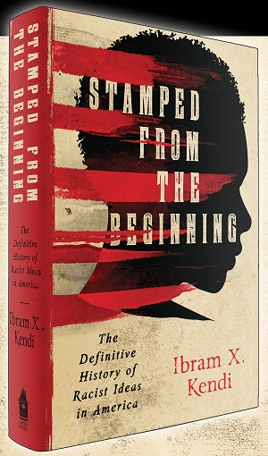 Ibram Kendi | Stamped from the Beginning: The Definitive History of Racist Ideas in America