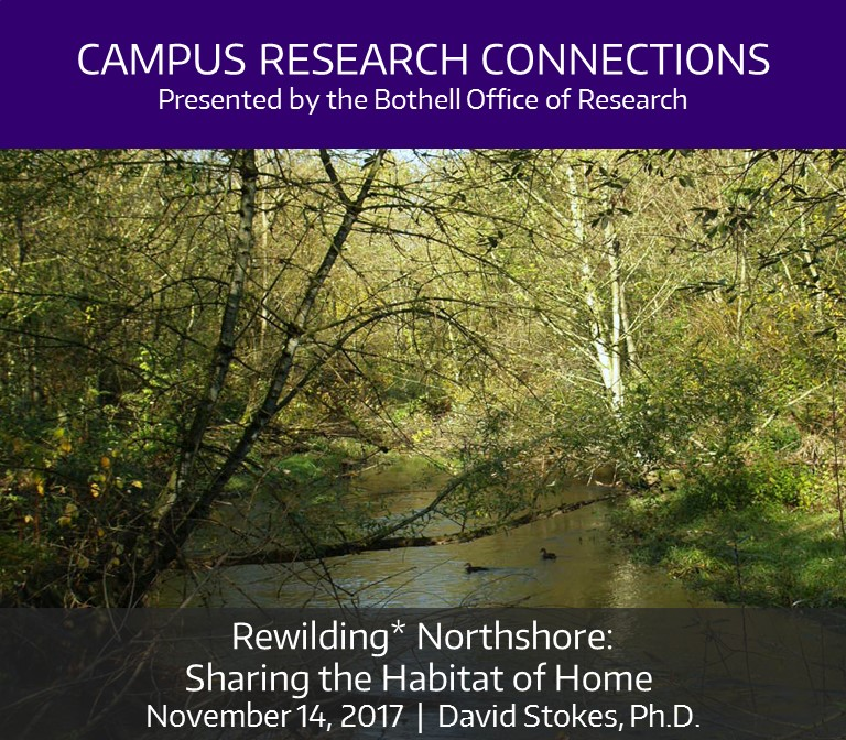 Campus Research Connections Series, Session 3 - Rewilding* Northshore: Sharing the Habitat of Home