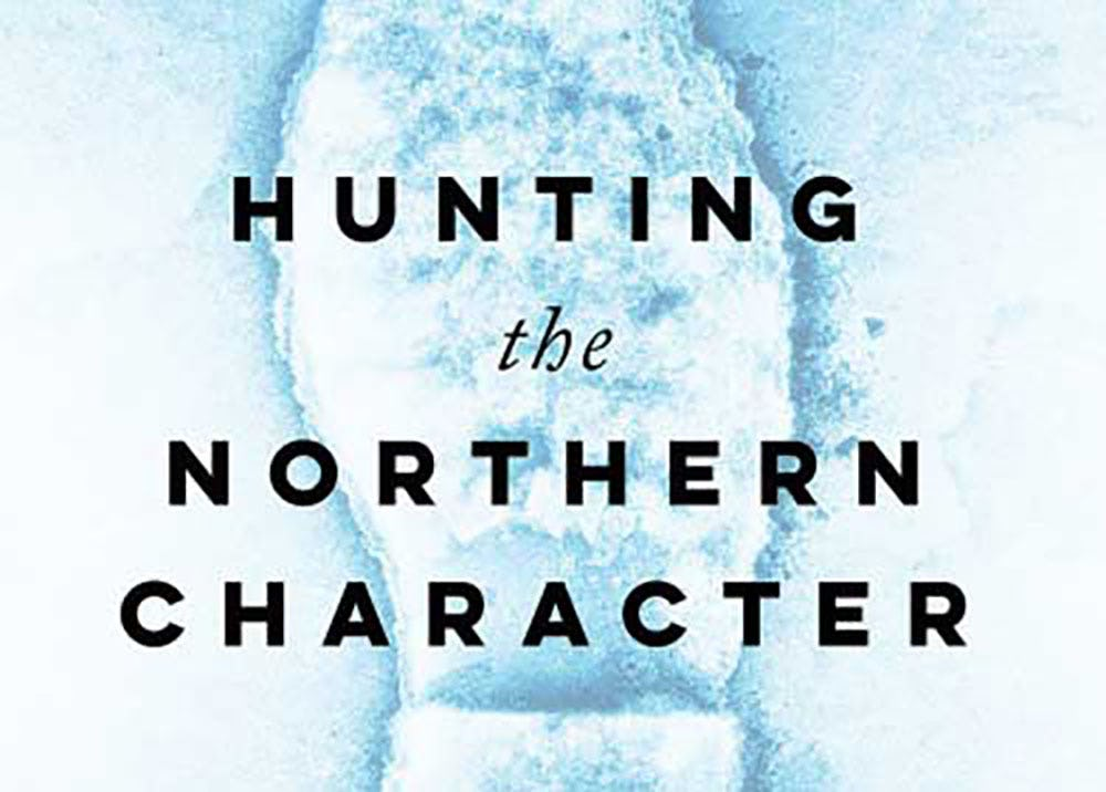 CANADA | Book reading/discussion: Hunting the Northern Character, by Tony Penikett