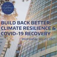 CIG 25th Anniversary Panel: Build Back Better: Climate Resilience & COVID-19 Recovery
